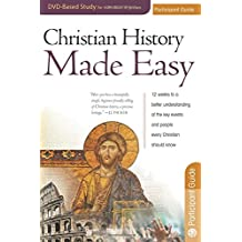 Christian History Made Easy Participant guide for the 12-session DVD-based study