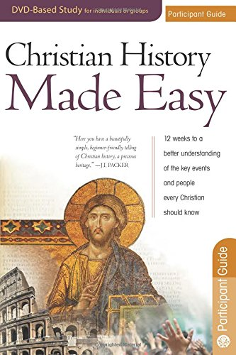 Christian History Made Easy Participant guide for the 12-session DVD-based study pdf epub