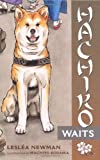 Hachiko Waits by Leslea Newman (2004-10-01)