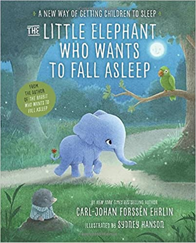 ;;TXT;; The Little Elephant Who Wants To Fall Asleep: A New Way Of Getting Children To Sleep. ataku Boston exponer comico hours General