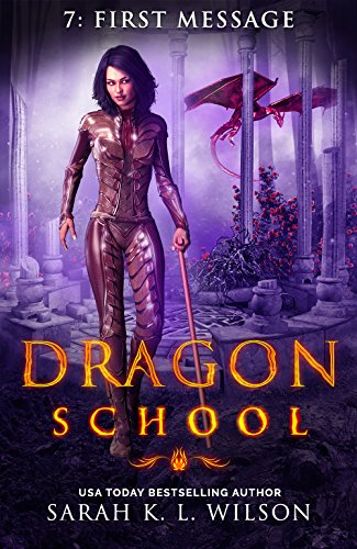 Dragon School: First Message by [Wilson, Sarah K. L. ]