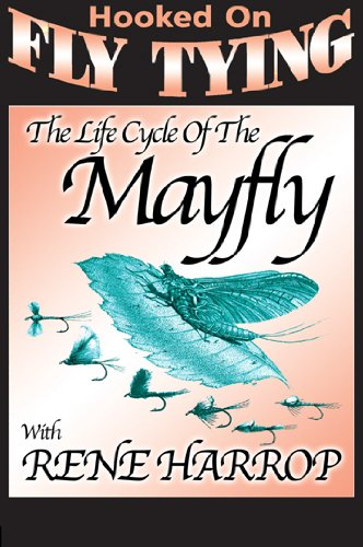 (Hooked on Fly Tying - The Life Cycle of the Mayfly)