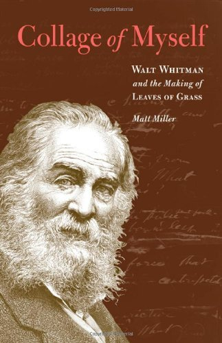 Collage of Myself: Walt Whitman and the Making of Leaves of (Leaf Collage)