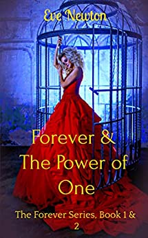 Forever & The Power of One: The Forever Series, Book 1 & 2: A Why Choose Fantasy Romance by [Newton, Eve]
