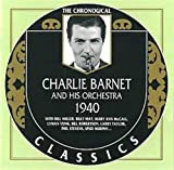 Charlie Barnet & His Orchestra: 1940