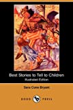 Best Stories to Tell to Children, Sara Cone Bryant, 140997880X