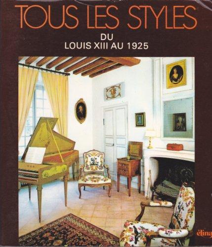 Tous Les Styles Du Louis XIII Au 1925 (written in French)