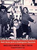 Little Kids--Powerful Problem Solvers: Math Stories from a Kindergarten Classroom