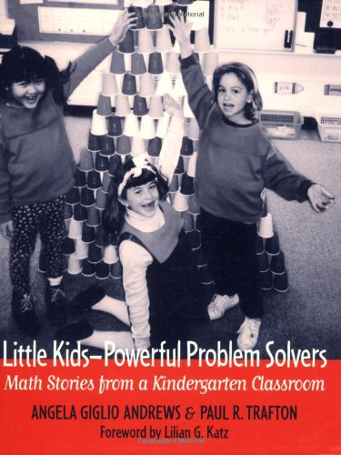 Little Kids--Powerful Problem Solvers: Math Stories from a Kindergarten Classroom