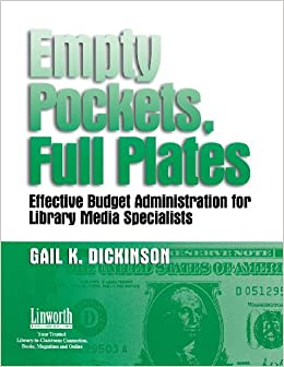 Book Empty Pockets and Full Plates: Effective Budget Administration for Library Media Specialists