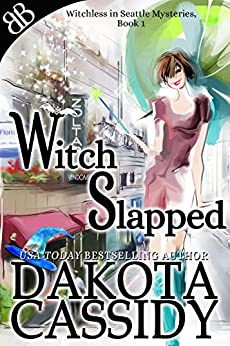 Witch Slapped (Witchless In Seattle Mysteries Book 1) by [Cassidy, Dakota]