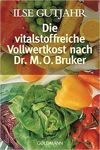Die Vitalstoffreiche Vollwertkost Nach Dr Mo Bruker Amazonde