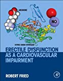 Erectile Dysfunction As a Cardiovascular Impairment, Fried, Robert, 012420046X