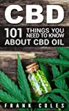 img - for CBD: 101 Things You Need to Know About CBD Oil book / textbook / text book