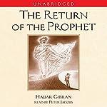 The Return of the Prophet | Hajjar Gibran