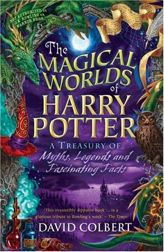 Download The Magical Worlds of Harry Potter: A Treasury of Myths, Legends and Fascinating Facts ebook