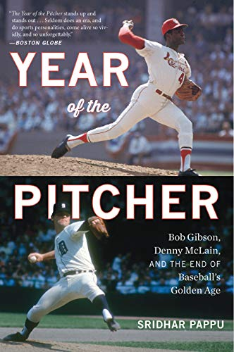 - The Year of the Pitcher: Bob Gibson, Denny McLain, and the End of Baseball's Golden Age