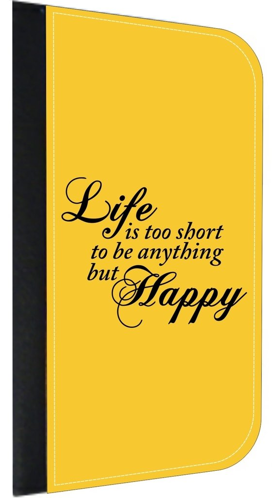 Life is Too Short to be Anything but Happy Passport Holder Made in the U.S.A.