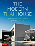 The Modern Thai House: Innovative Design in Tropical Asia