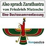 Also sprach Zarathustra: Eine Buchzusammenfassung | Robert Sasse,Yannick Esters