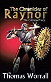The Chronicles of Raynor, Thomas Worrall, 1449024319