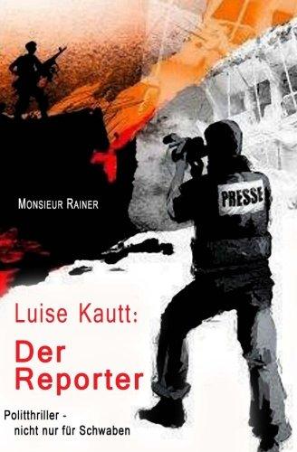 Der Reporter (Luise Kautt)