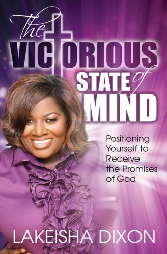 Download The Victorious State Of Mind: Positioning Yourself To Receive The Promises Of God PDF