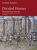 Hundred Years War, Vol. 3: Divided Houses by Jonathan Sumption (2000-06-01)