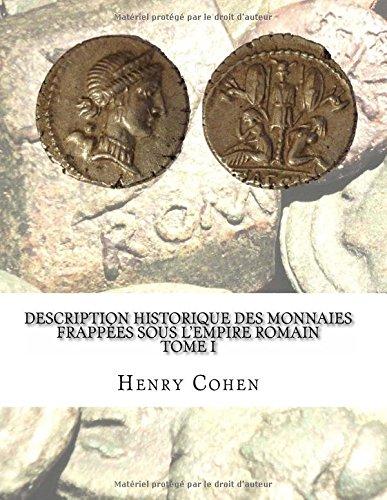 Description historique des monnaies frappées sous lEmpire romain Tome I Communément appellées médailles impériales  [Cohen, Henry] (Tapa Blanda)
