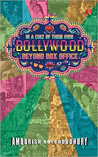 Buy In a Cult of Their Own: Bollywood Beyond Box Office Book