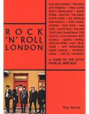Rock 'n' Roll London: A Guide to the City's Musical Heritage