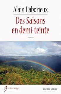 Des saisons en demi-teinte, Laborieux, Alain