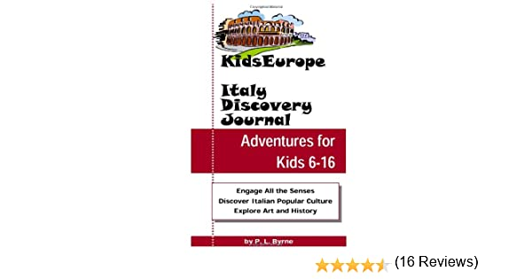 Kids europe italy discovery journal p l byrne 9780972863216 kids europe italy discovery journal p l byrne 9780972863216 amazon books solutioingenieria Gallery