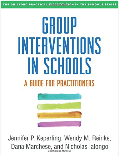Group Interventions in Schools: A Guide for Practitioners (The Guilford Practical Intervention in the Schools Series) from Guilford Publications