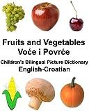English-Croatian Fruits and Vegetables Children's Bilingual Picture Dictionary (FreeBilingualBooks.com) (English and Croatian Edition)