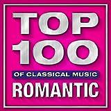Top 100 Hits of Classical Music - Romantic Album Cover