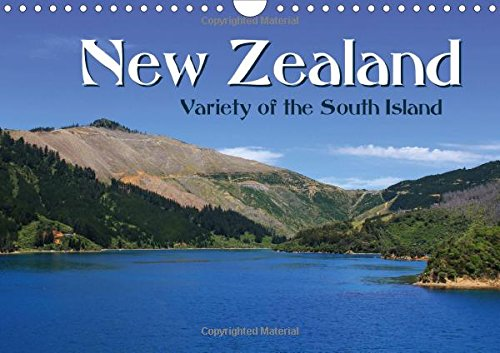 Download New Zealand Variety of the South Island 2017: a fantastic journey to discover the country of the kiwis (Calvendo Nature) pdf