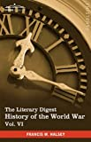 The Literary Digest History of the World War, Francis W. Halsey, 1616400870