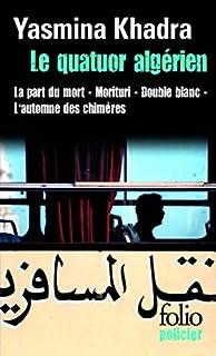 Le quatuor algérien : les enquêtes du commissaire Llob, Khadra, Yasmina