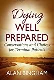 Dying Well Prepared: Conversations and Choices