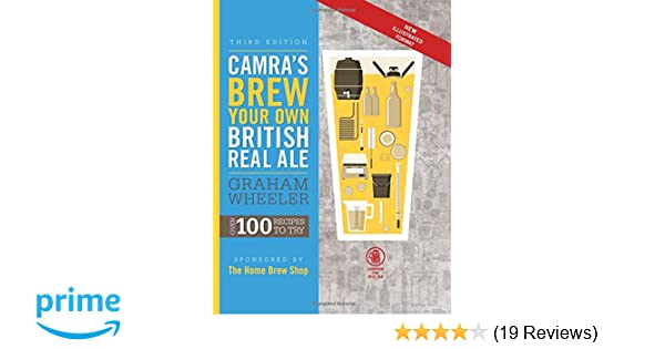 Camras brew your own british real ale over 100 recipes to try camras brew your own british real ale over 100 recipes to try graham wheeler 9781852493196 amazon books fandeluxe Gallery