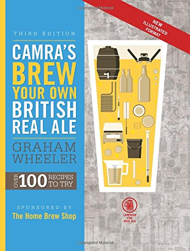 - CAMRA's Brew Your Own British Real Ale: Over 100 Recipes to Try