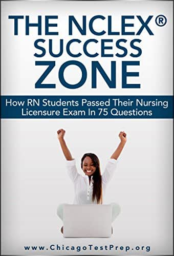 The NCLEX® Success Zone: How RN Students Passed their Nursing Licensure Exam in 75 Questions (Test Mastery Advantage® Series: Nursing & Healthcare Book 4)
