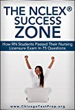 The NCLEX® Success Zone: How RN Students Passed their Nursing Licensure Exam in 75 Questions (Test Mastery Advantage® Series: Nursing & Healthcare Book 4) Pdf