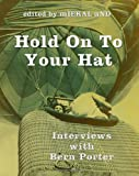 Hold on to Your Hat : Interviews with Bern Porter, Bern Porter, 1936687070