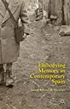 img - for Embodying Memory in Contemporary Spain book / textbook / text book
