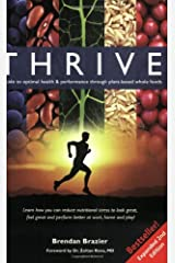 Thrive: A Guide to Optimal Health & Performance Through Plant-Based Whole Foods, Expanded Second Edition Paperback
