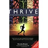 Thrive: A Guide to Optimal Health & Performance Through Plant-Based Whole Foodsby Brendan Brazier