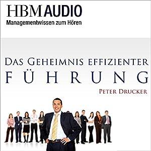 Das Geheimnis effizienter Führung (Managementwissen zum Hören - HBM) Hörbuch