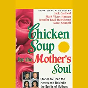 Chicken Soup for the Mother's Soul Audiobook